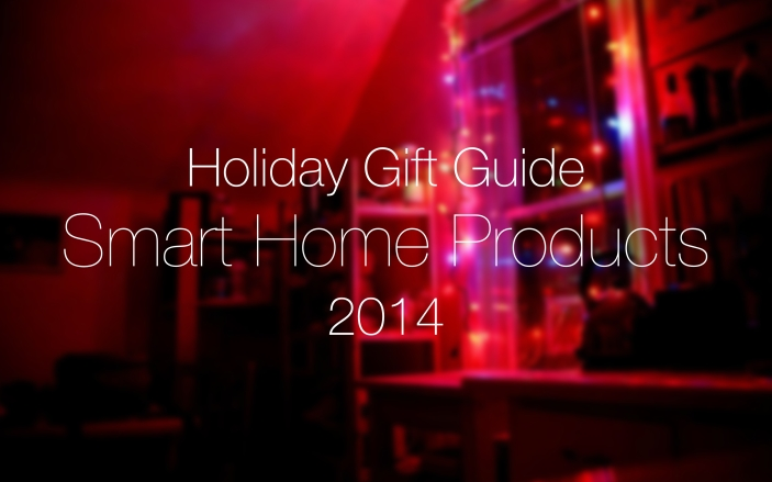 holiday gift guide smart home products 2014