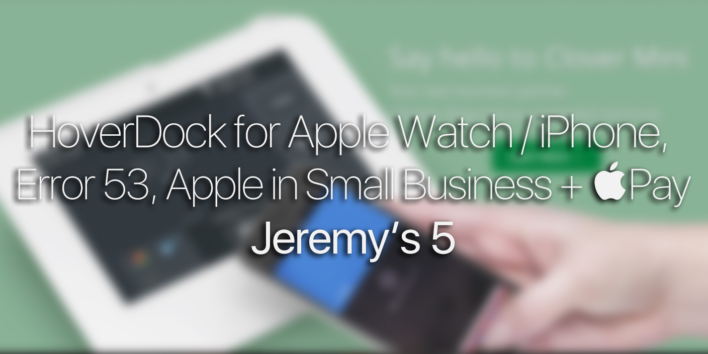 apple jeremy error pay iphone latest aren roundup interesting welcome edition things