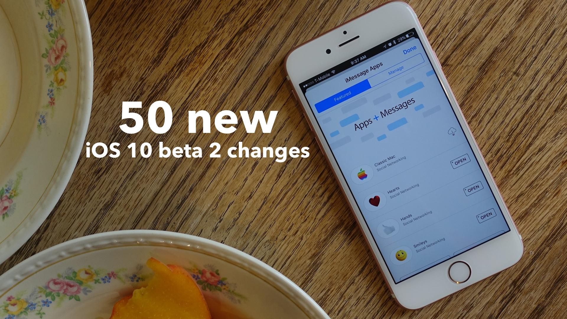 50 iOS 10 beta 2 changes