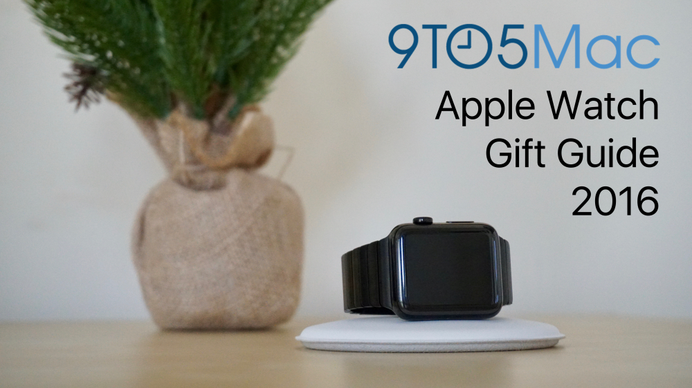 9to5mac-apple-watch-gift-guide-2016