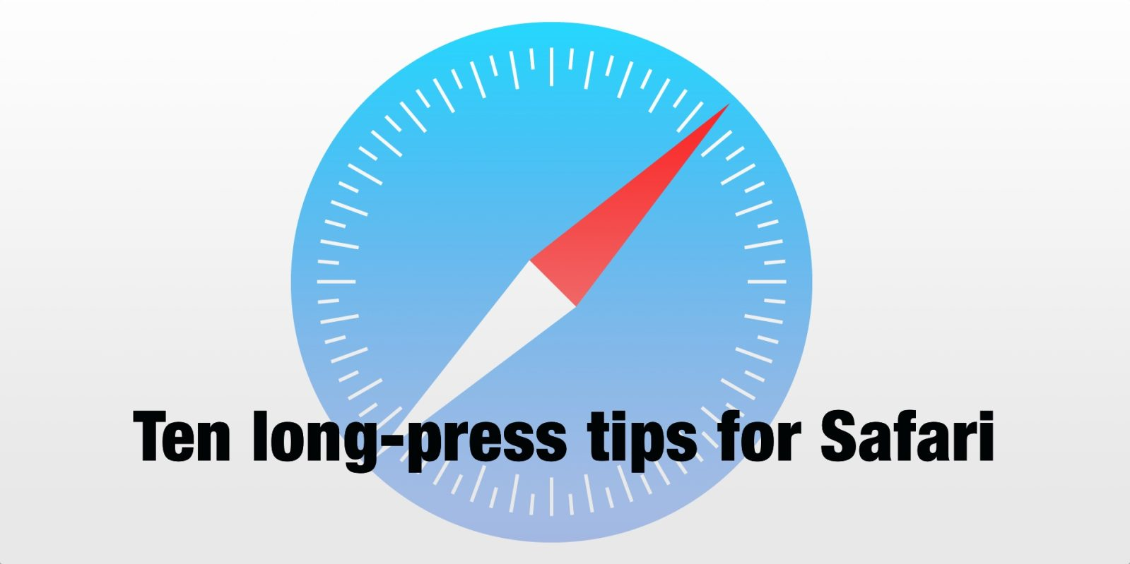 Tips and Tricks: Ten Safari long-press shortcuts for iPhone
