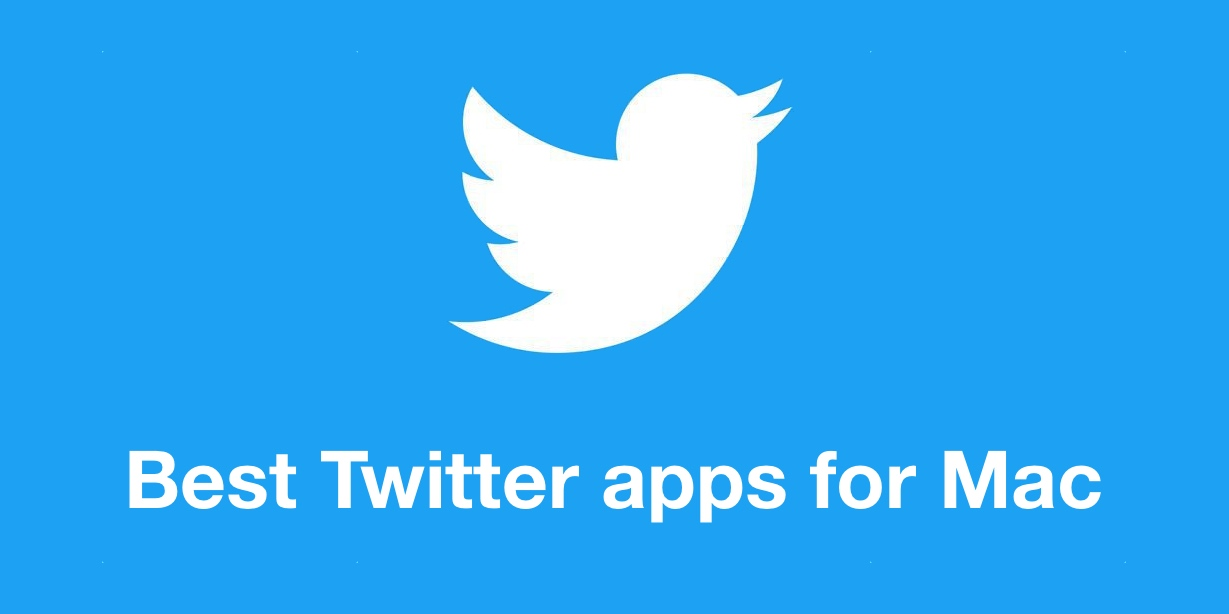 Here are the best Twitter apps for Mac to get from the Mac