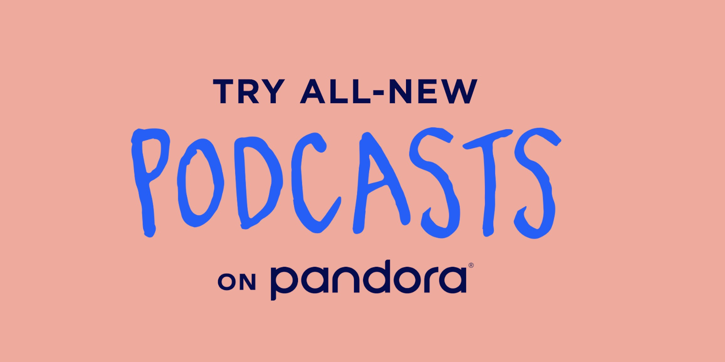Podcasts on Pandora officially launches with 100,000 episodes from 100 shows