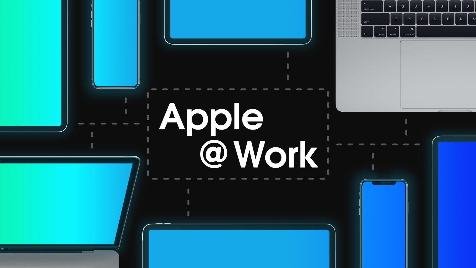Apple @ Work: How Mac and iOS work in the enterprise - 9to5Mac