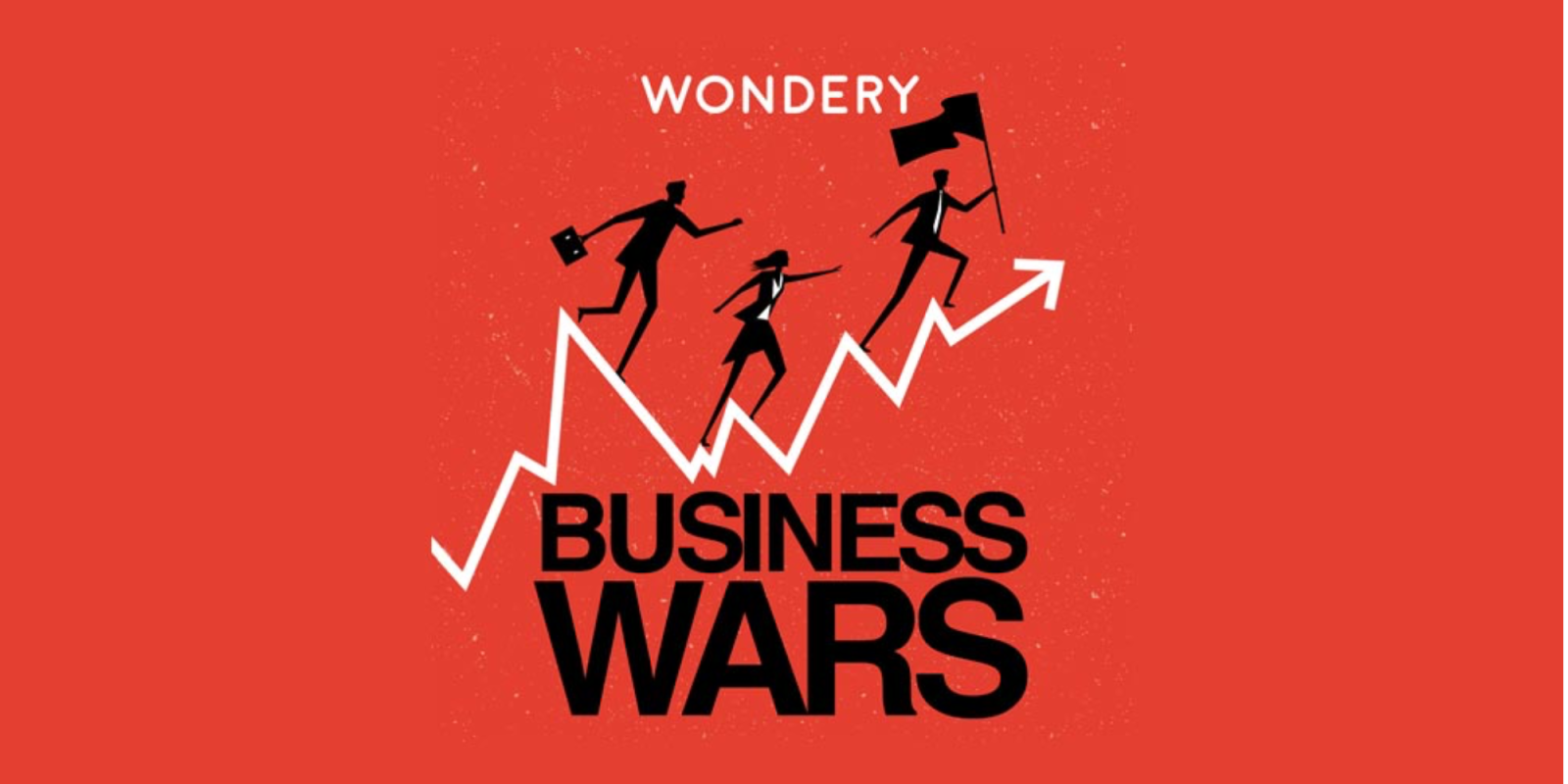 Podcast of The Week: Business Wars by Wondery