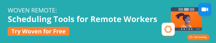 Woven Remote Scheduling