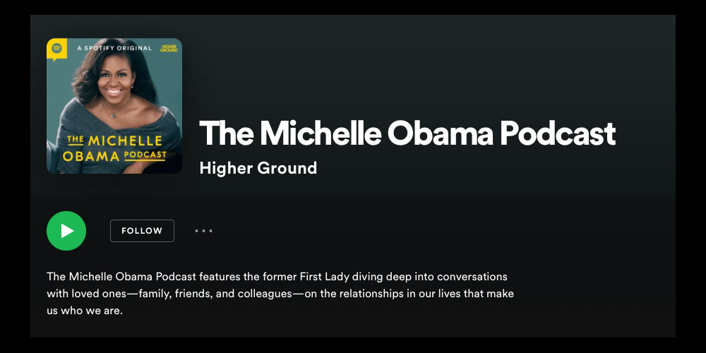 Spotify-exclusive podcasts continue with The Michelle Obama Podcast