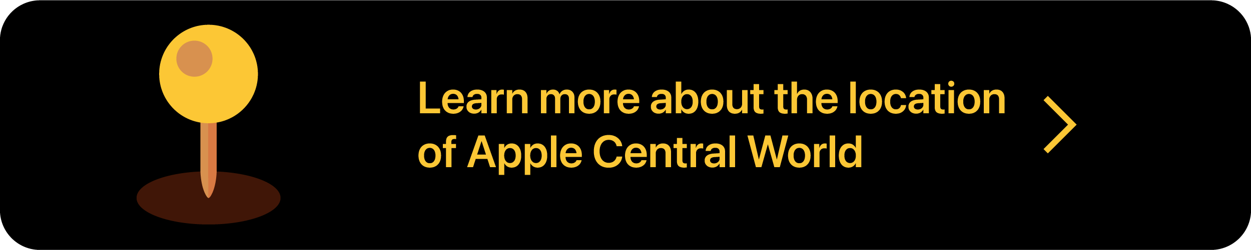 Button: Learn more about the location of Apple Central World