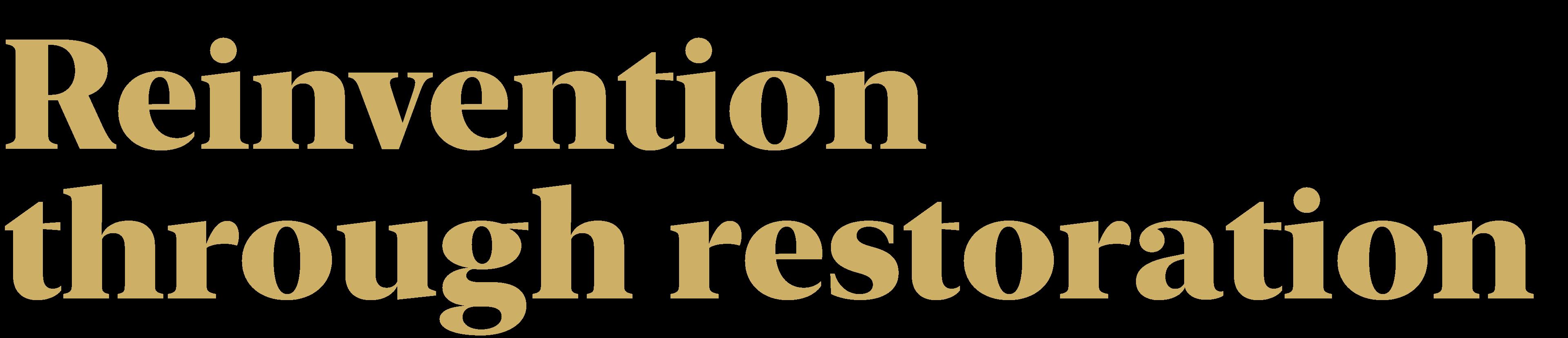 Title: Reinvention through restoration