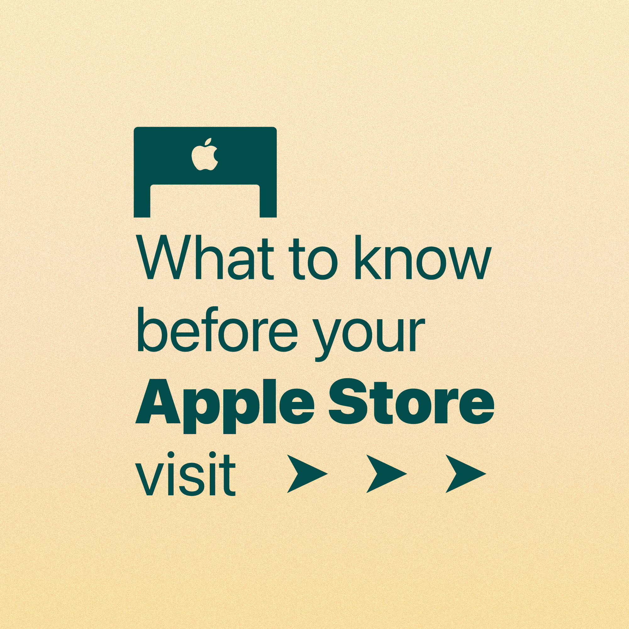 What to know before your Apple Store visit.