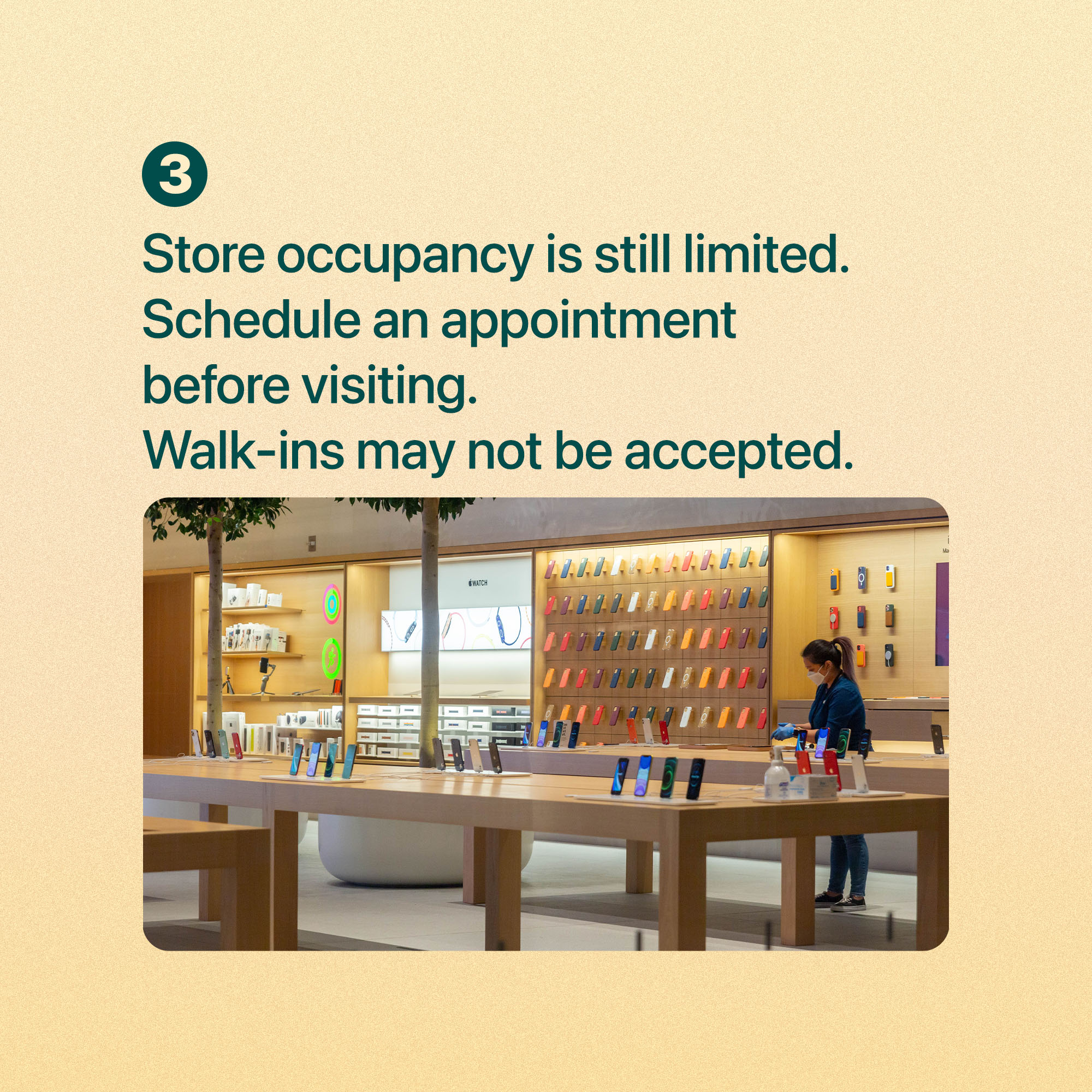 Store occupancy is still limited. Schedule an appointment before visiting. Walk-ins may not be accepted.