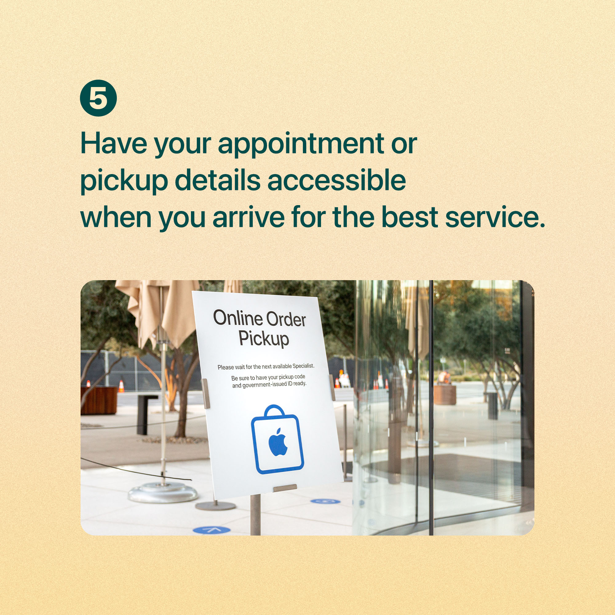 Have your appointment or pickup details accessible when you arrive for the best service.