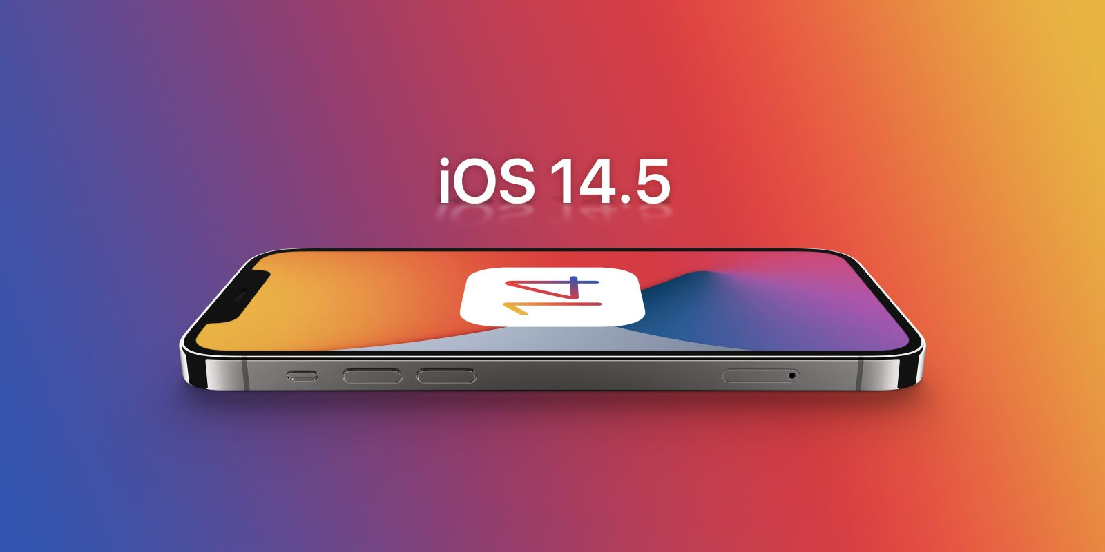 iOS 14.5 Now Available to Everyone; Here are all of the new Features