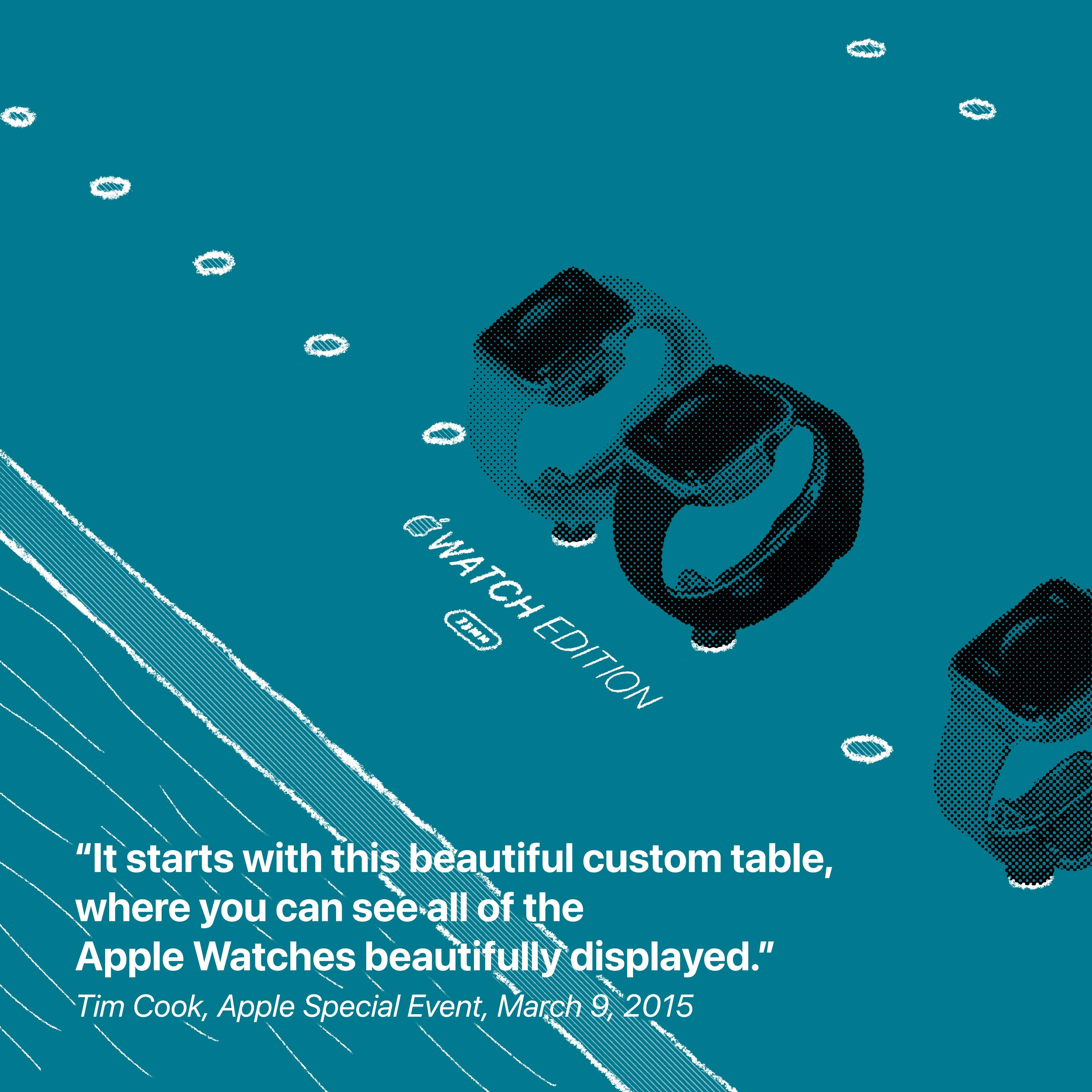 """""""Cela commence par cette belle table personnalisée, où vous pouvez voir toutes les montres Apple magnifiquement exposées."""" Tim Cook, événement spécial Apple, 9 mars 2015"""