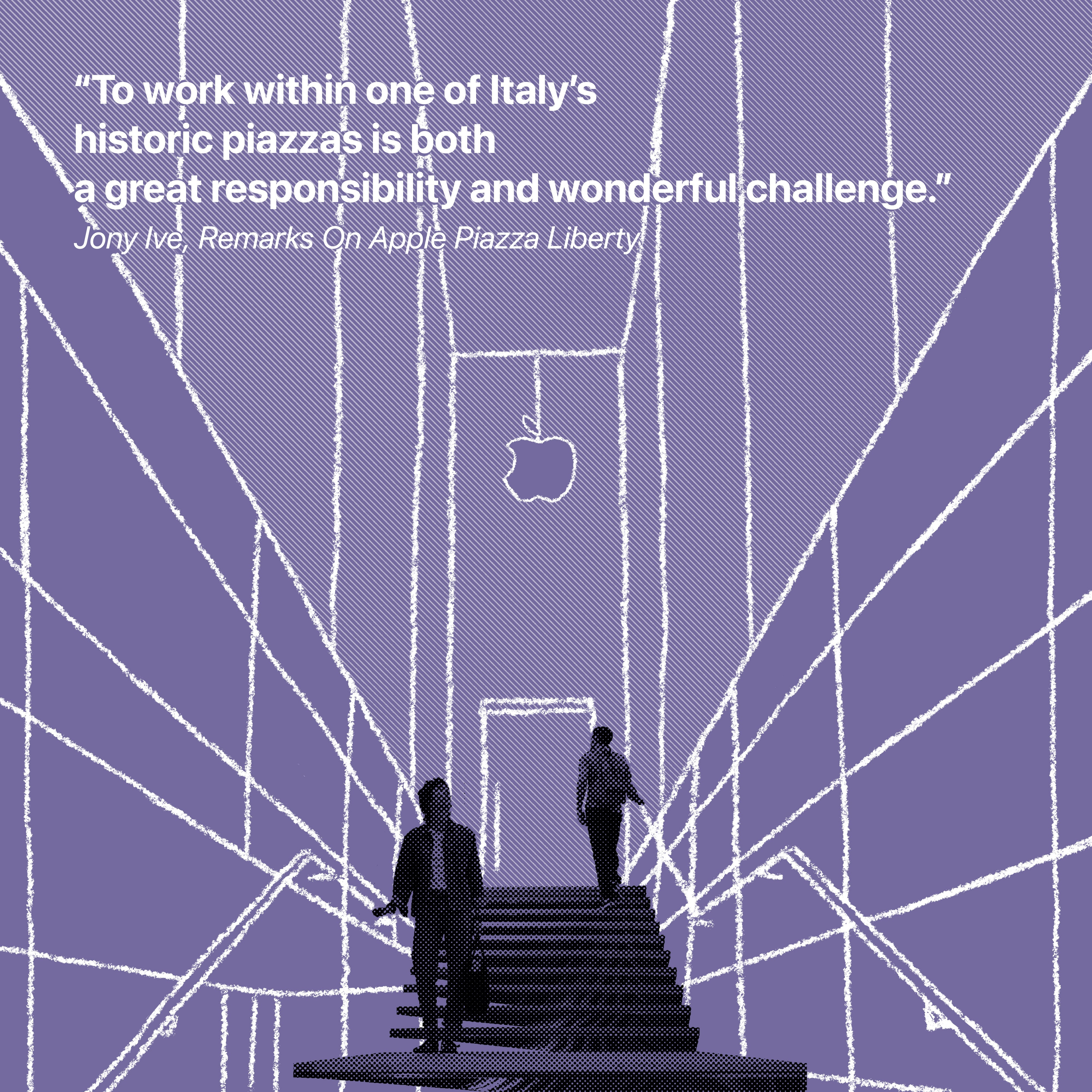 """""""Travailler dans l'une des places historiques d'Italie est à la fois une grande responsabilité et un formidable défi."""" Jony Ive, Remarques sur Apple Piazza Liberty"""