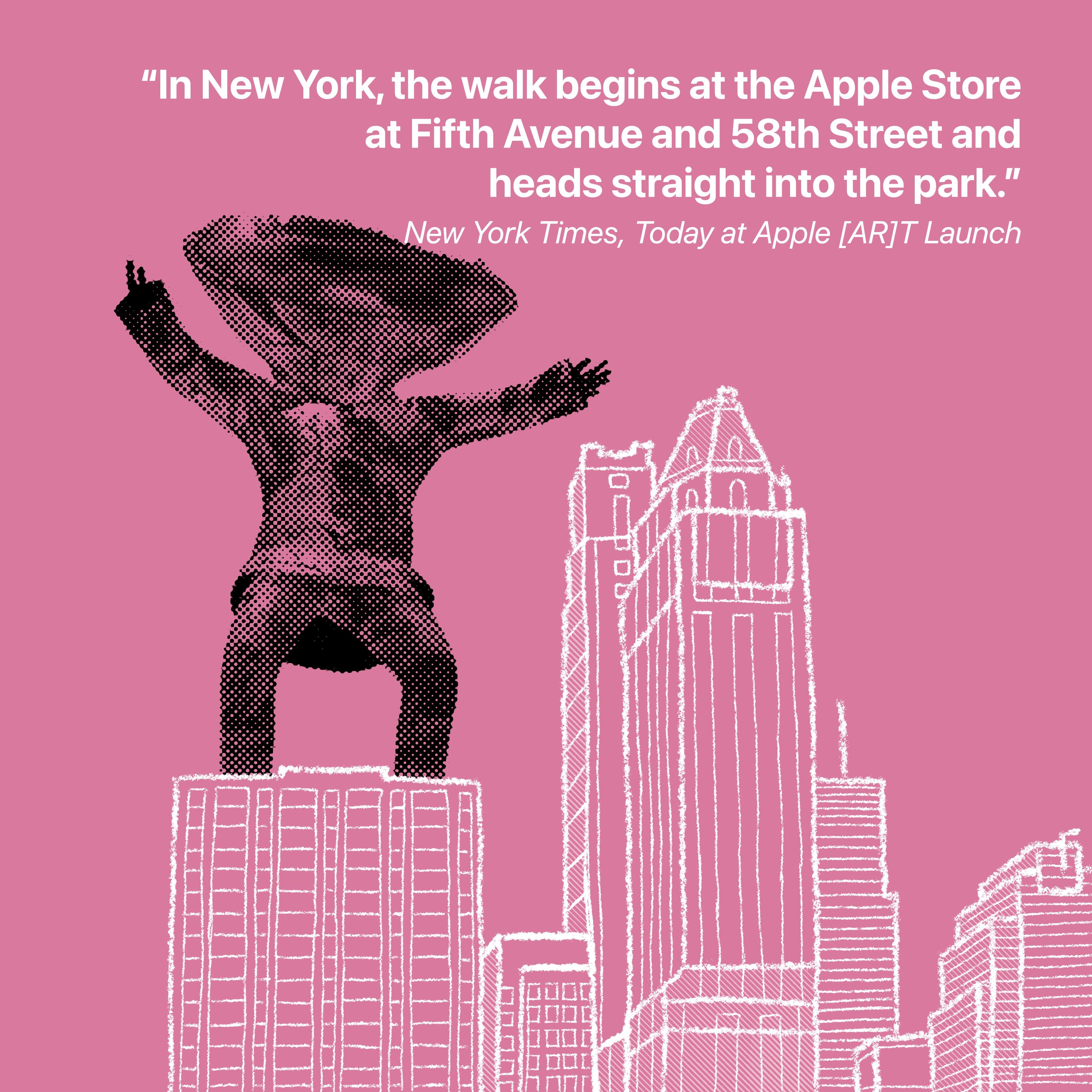 """""""À New York, la promenade commence à l'Apple Store de la Cinquième Avenue et de la 58e Rue et se dirige directement vers le parc."""" New York Times, Aujourd'hui chez Apple [AR]T Lancement"""
