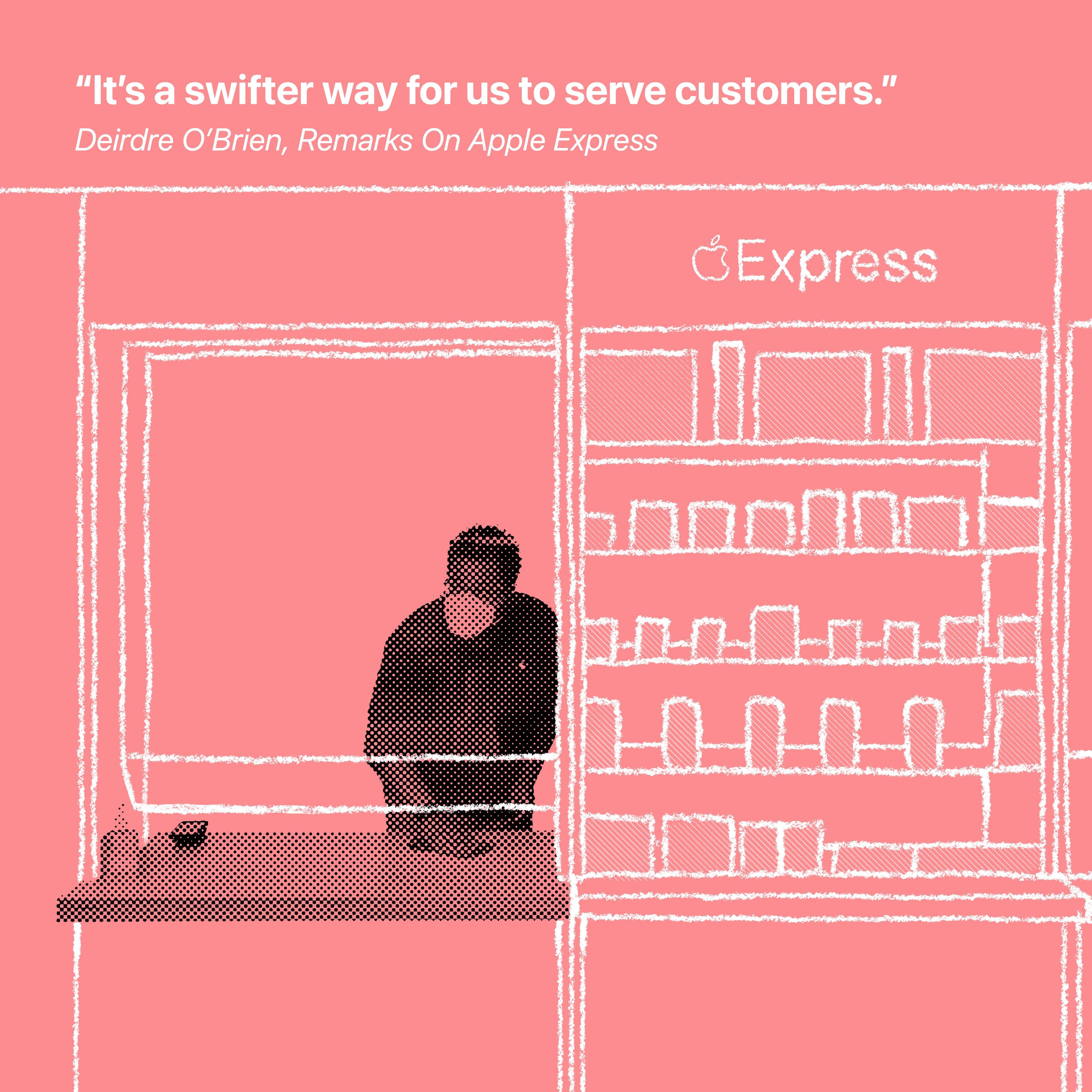 """""""C'est un moyen plus rapide pour nous de servir les clients."""" Deirdre O'Brien, remarques sur Apple Express"""