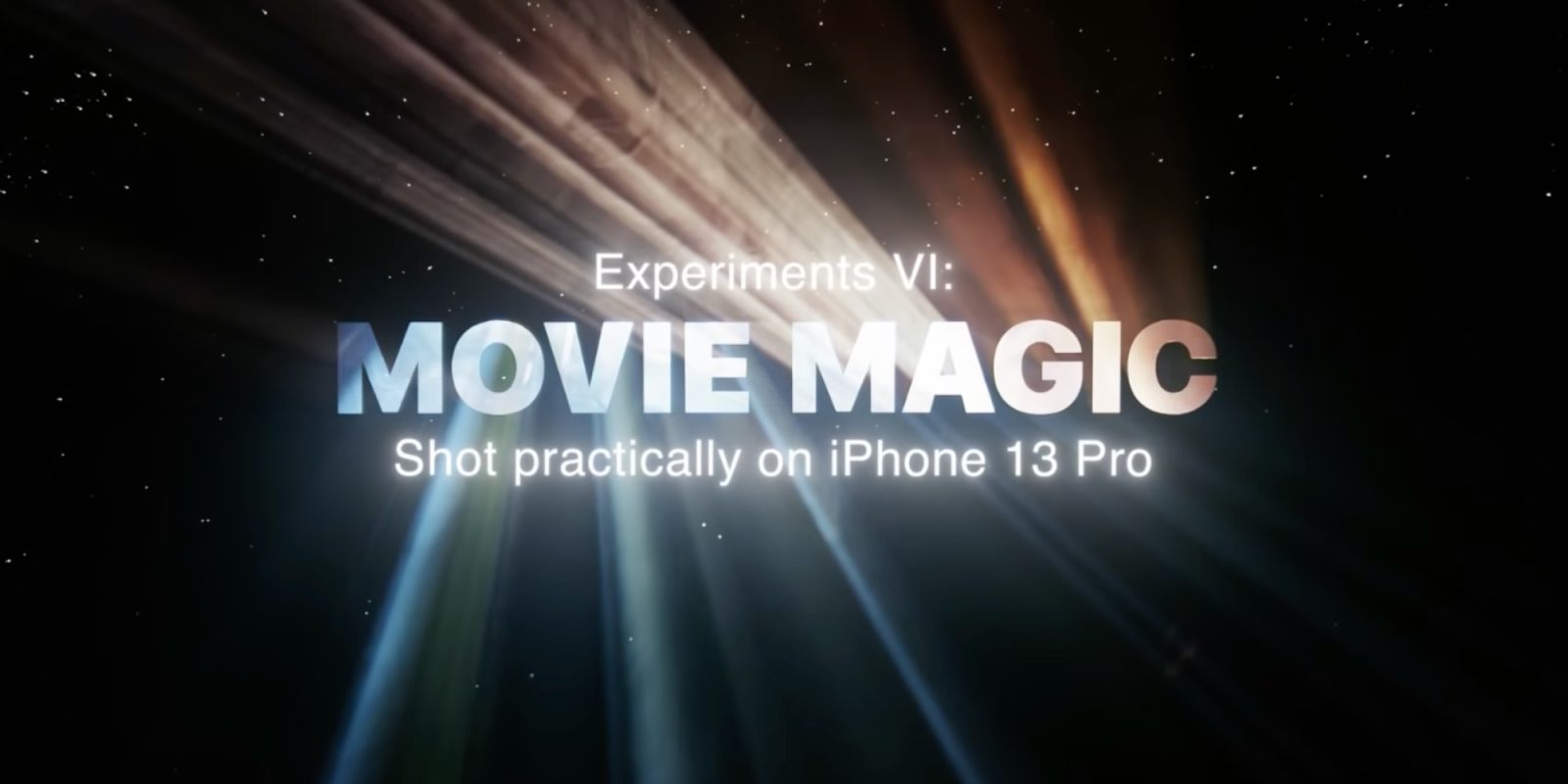 Apple promotes iPhone 13 Pro cameras with new 'Experiments VI: Movie Magic' video